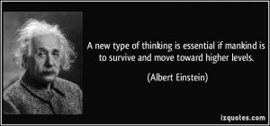 quote-a-new-type-of-thinking-is-essential-if-mankind-is-to-survive-and-move-toward-higher-levels-albert-einstein-226515