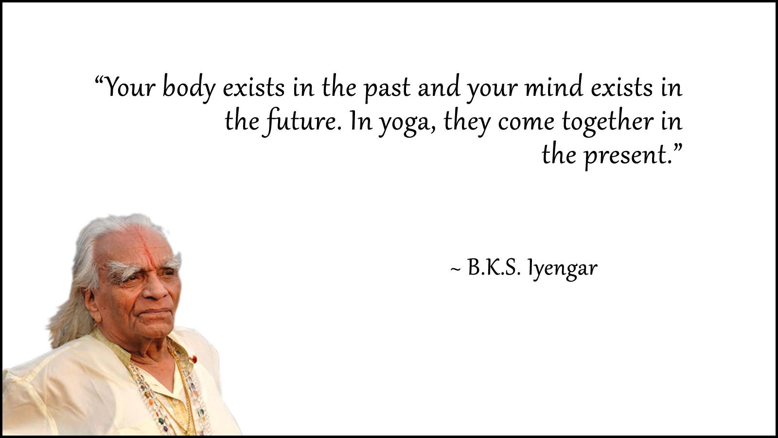 bks-iyengar-quote-yoga-past-future-present1