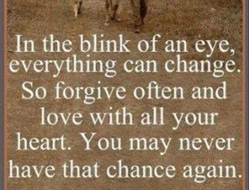 'Everything changes in a blink of an eye' – Buddha